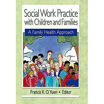 Sosiaalityön harjoittelu lasten ja perheiden kanssa - Perheterveyden arviointi