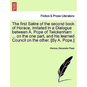 The First Satire of the Second Book of Horace - Imitated in a Dialogu