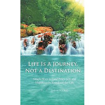 Life Is a Journey - Not a Destination - Simple Ways to Find Peace - Jo