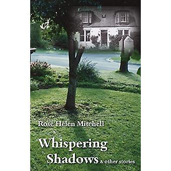 Whispering Shadows by Rose Helen Mitchell - 9781740278492 Book