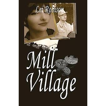 Mill Village by Lei Robison - 9781733454759 Book