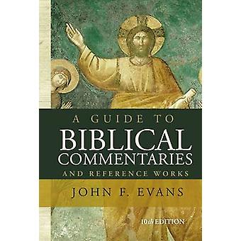 A Guide to Biblical Commentaries and Reference Works von John F. Evans