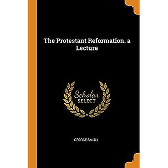 A Reforma Protestante. uma Palestra