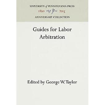 Guides for Labor Arbitration by George W. Taylor - 9781512820454 Book