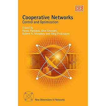 Cooperative Networks Control and Optimization New Dimensions in Networks series