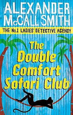 Double Comfort Safari Club by Alexander McCall Smith