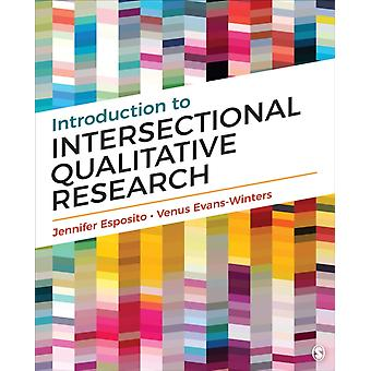Introduction to Intersectional Qualitative Research by Jennifer Esposito & Venus E Evans Winters
