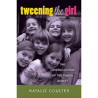 Tweening the Girl by Natalie Coulter
