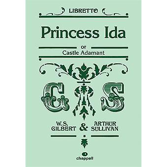 Gilbert And Sullivan: Prinzessin Ida (Libretto)