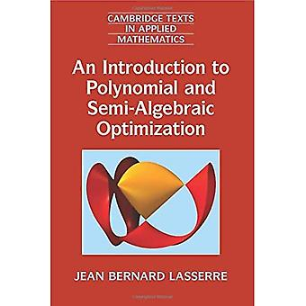 An Introduction to Polynomial and Semi-Algebraic Optimization (Cambridge Texts in Applied Mathematics)