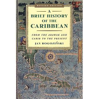 Una breve historia del Caribe desde el Arawak y el Caribe hasta el presente por Jan Rogozinski
