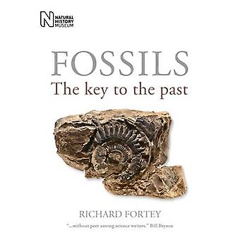 Fossils - The Key to the Past (4th New edition) by Richard A. Fortey -