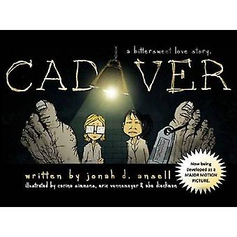 Cadaver - A Bittersweet Love Story by Jonah D Ansell - Carina Simmons