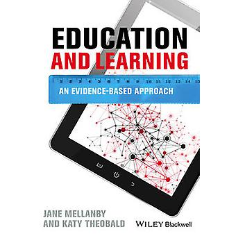 Education and Learning - An Evidence-based Approach by Jane Mellanby -