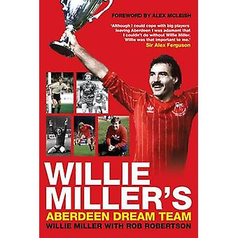 Willie Miller's Aberdeen Dreamteam av Willie Miller - Rob Robertson