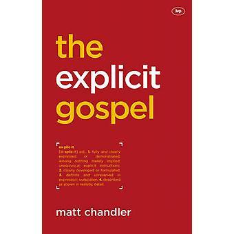 El Evangelio explícito por Matt Chandler - libro 9781844745784