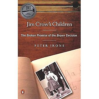 Jim Crow&s Children: The Broken Promise of the Brown Decision