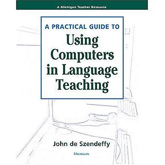 Ein praktischer Leitfaden zur Verwendung von Computern im Sprachunterricht
