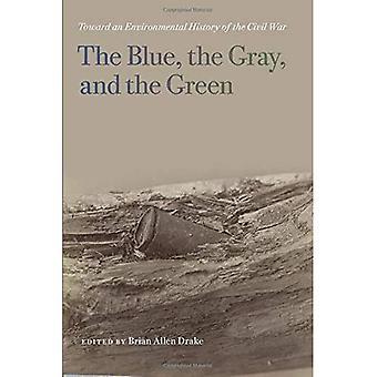 De blauwe, de grijze en de groen: Toward een milieu History of the Civil War (onbeschaafde Wars)