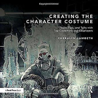 Création du Costume de caractère: des outils, conseils et s'entretient avec les meilleurs clients et Cosplayers