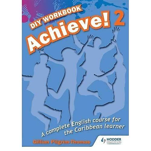 Achieve! Do it Yourself Workbook 2: An English Course for the CaribbeanLearner