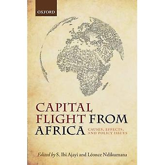 Capital Flight from Africa:� Causes, Effects, and Policy Issues