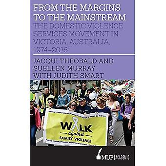 Från marginalerna till Mainstream: våldet tjänster rörelse i Victoria, Australien, 1974-2016