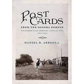 Cartoline dal confine Sonora: visualizzazione posto attraverso un obiettivo popolare, del 1900-1950