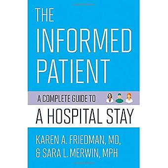 The Informed Patient: A Complete Guide to a Hospital Stay (The Culture and Politics of Health Care Work)
