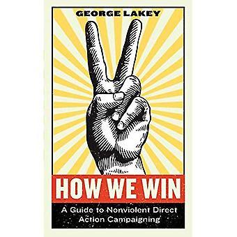 Comment on gagne: Un Guide pour l'Action directe non violente campagne