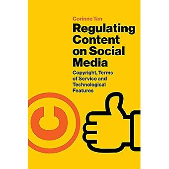 Regulating Content on Social Media: Copyright, Terms of Service and Technological Features