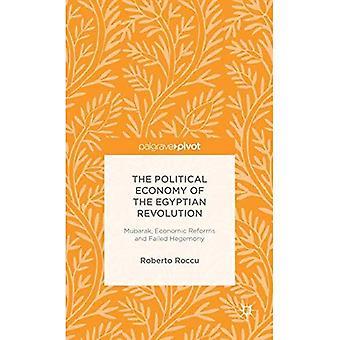 The Political Economy of de Egyptische revolutie: Mubarak, economische hervormingen en mislukte hegemonie