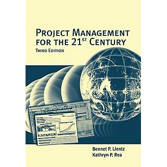 Project Management for the 21st Century by Lientz & Bennet P.