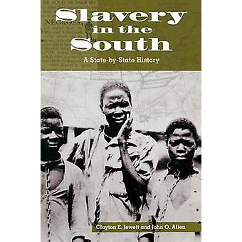 Slavery in the South A StatebyState History by Jewett & Clayton