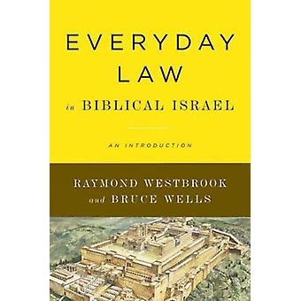 Droit tous les jours en Israël biblique une Introduction par Westbrook & Raymond