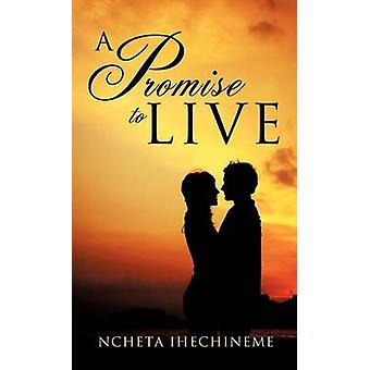 A Promise to Live by Ihechineme & Ncheta