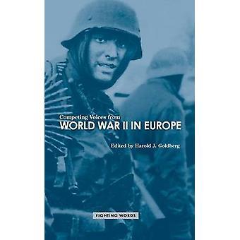 Konkurrierender Stimmen aus dem zweiten Weltkrieg in Europa kämpfen Worte von Goldberg & Harold