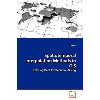 Räumlich-zeitliche Interpolationsmethoden in GIS von Li & Lixin