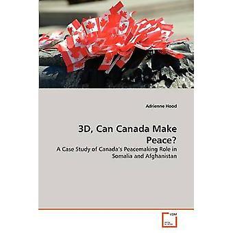 3D Voiko Kanada tehdä rauha Hood & Adrienne