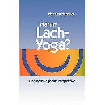Warum LachYoga von Birklbauer & Walter