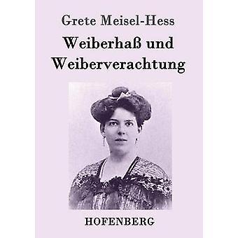 Weiberha und Weiberverachtung par Grete MeiselHess