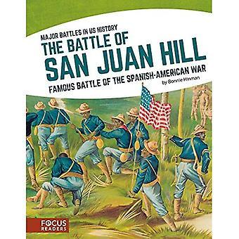 La bataille de la colline de San Juan: célèbre bataille de la guerre hispano-americaine (Major batailles en nous l'histoire)