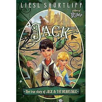 Jack - The True Story of Jack and the Beanstalk by Liesl Shurtliff - 9
