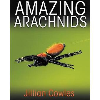 Amazing Arachnids by Jillian Cowles - 9780691176581 Book