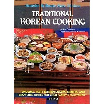 Traditional Korean Cooking - Snacks & Basic Side Dishes by Chin-Hwa No