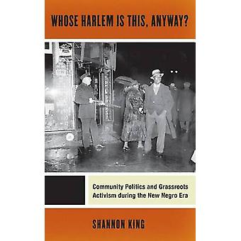 Whose Harlem Is This - Anyway? - Community Politics and Grassroots Act