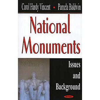 National Monuments - Issues and Background by Carol Hardy Vincent - Pa