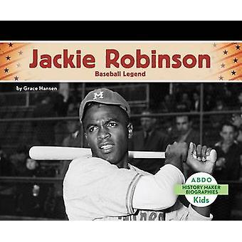 Jackie Robinson - - Baseball Legend by Grace Hansen - 9781629707013 Book
