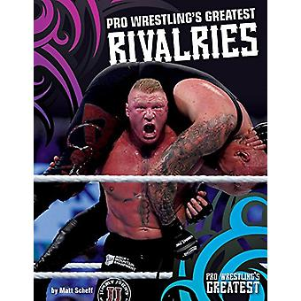 Pro Wrestling's Greatest Rivalries by Matt Scheff - 9781680784978 Book