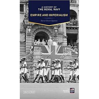 A History of the Royal Navy - Empire and Imperialism - The British Empi